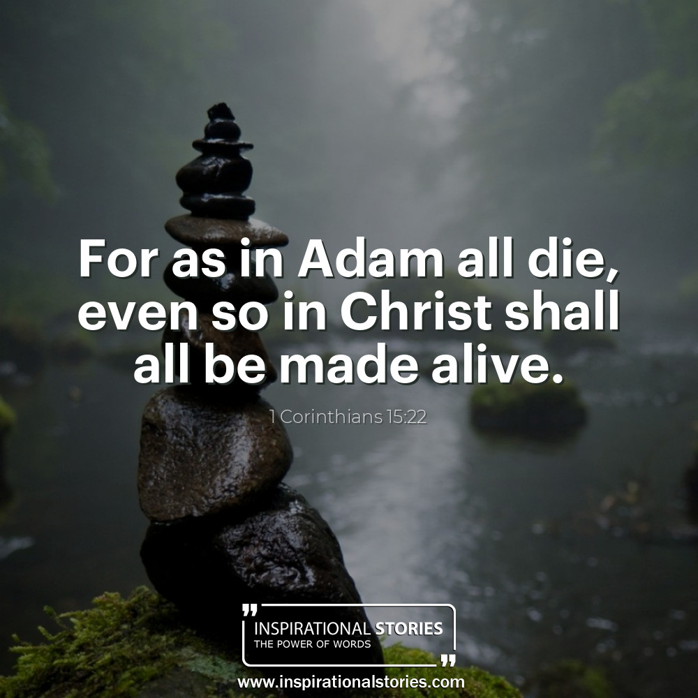 1 Corinthians 1522 For As In Adam All Die Even So In Christ Shall Al
