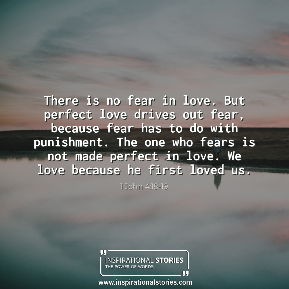 1 John 418 19 There Is No Fear In Love But Perfect Love Drives