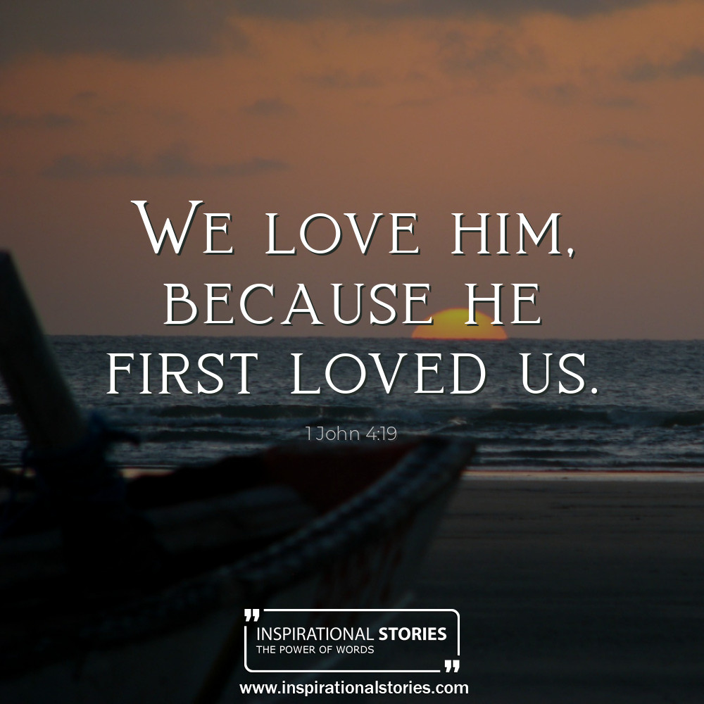 1 John 419 We Love Him Because He First Loved Us