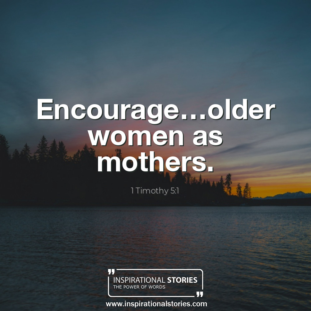 1 Timothy 51 Encourageolder Women As Mothers