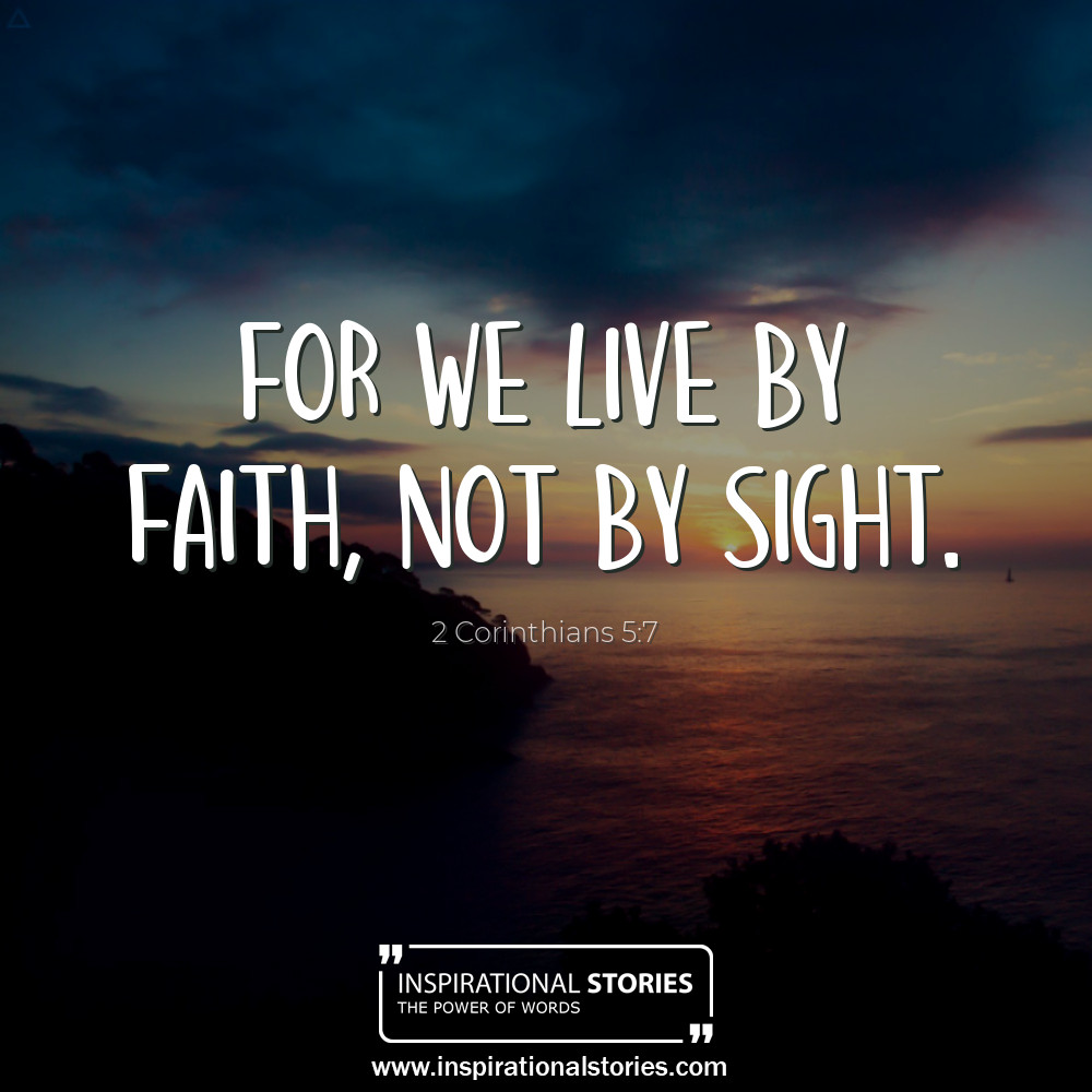2 Corinthians 57 For We Live By Faith Not By Sight