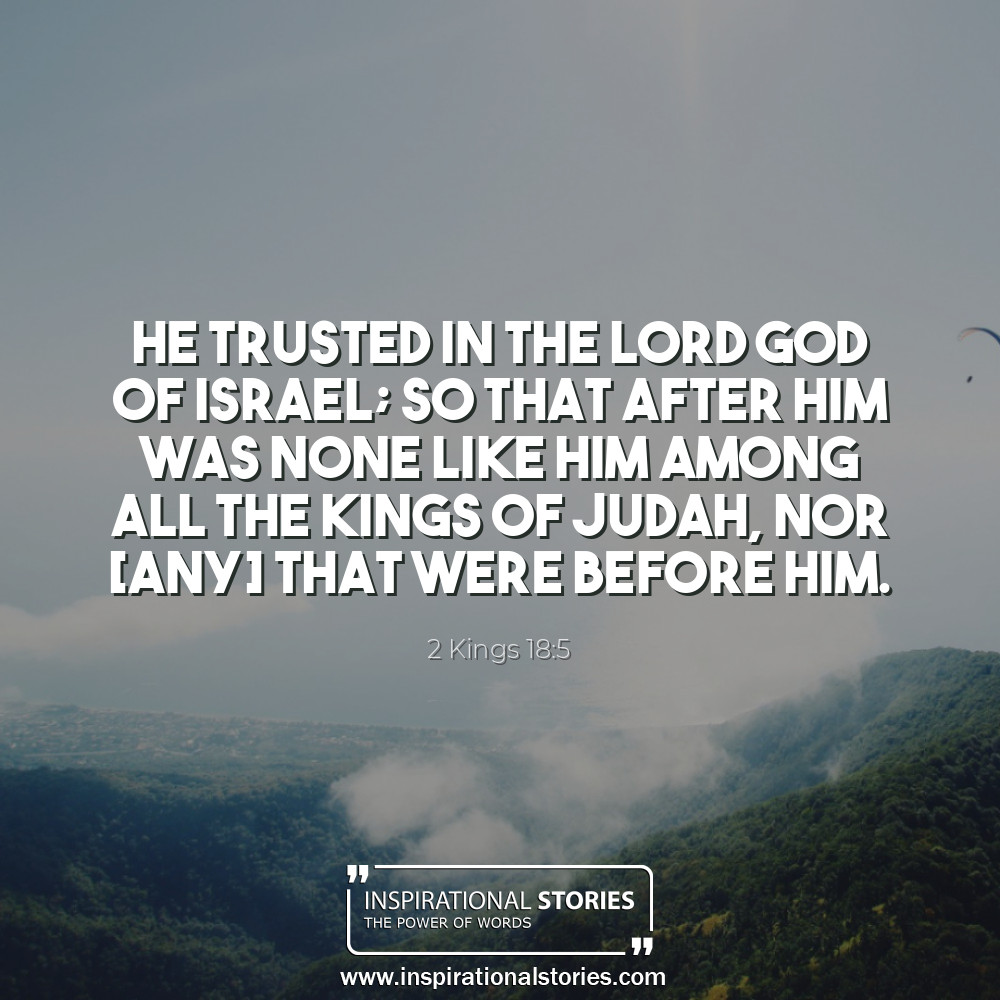 2 Kings 185 He Trusted In The Lord God Of Israel So That Afte