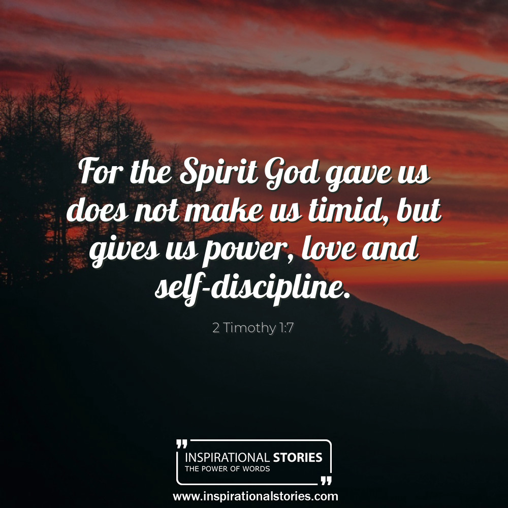 2 Timothy 17 For The Spirit God Gave Us Does Not Make Us Timid