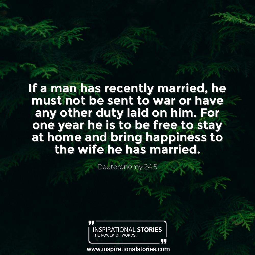 Deuteronomy 245 If A Man Has Recently Married He Must Not Be Sent