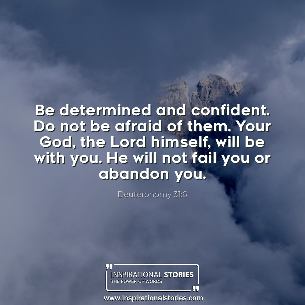 Deuteronomy 316 Be Determined And Confident Do Not Be Afraid Of T