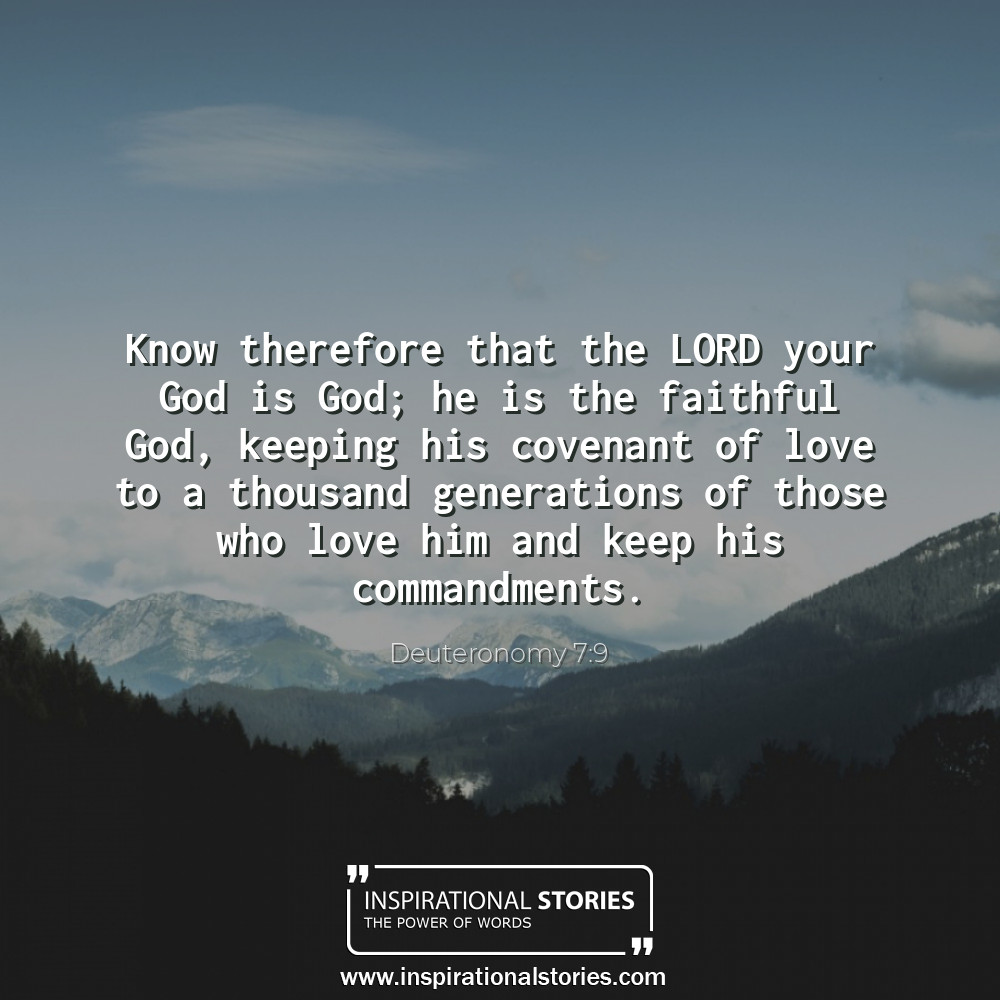 Deuteronomy 79 Know Therefore That The Lord Your God Is God He I