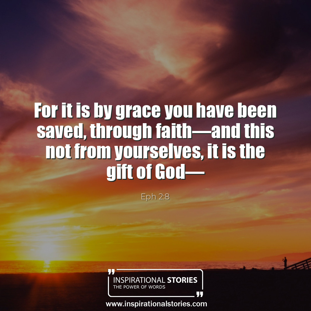 Eph 28 For It Is By Grace You Have Been Saved Through Fa