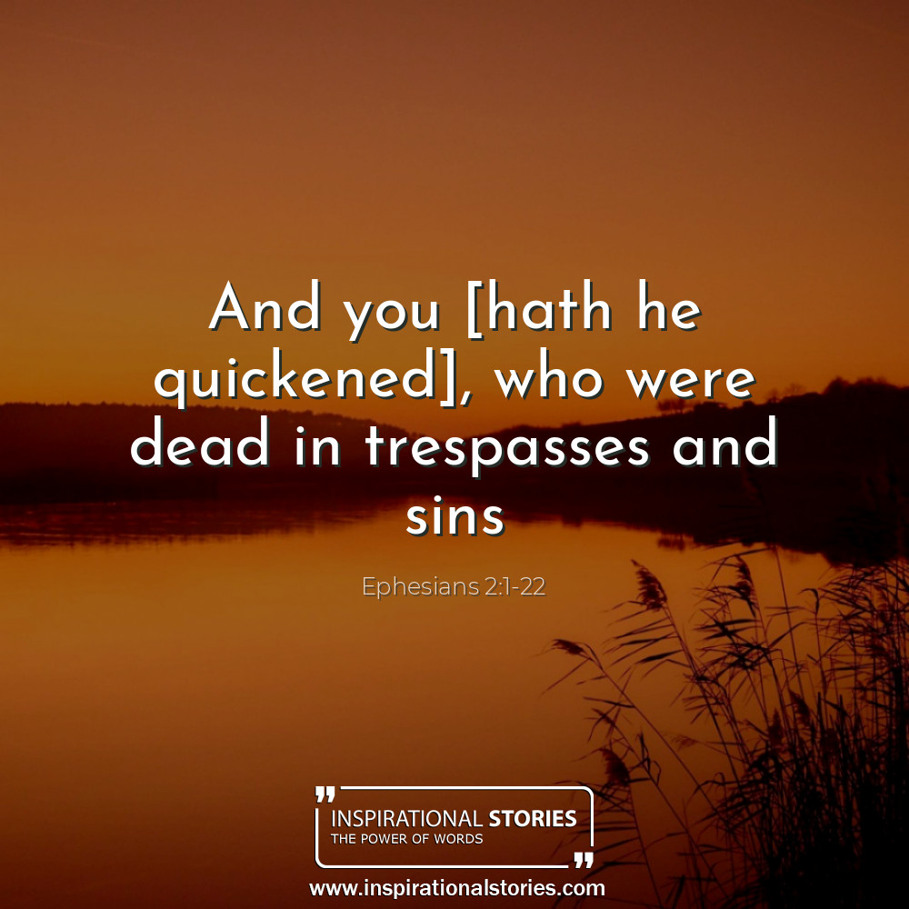 Ephesians 21 22 And You Hath He Quickened Who Were Dead In Tres