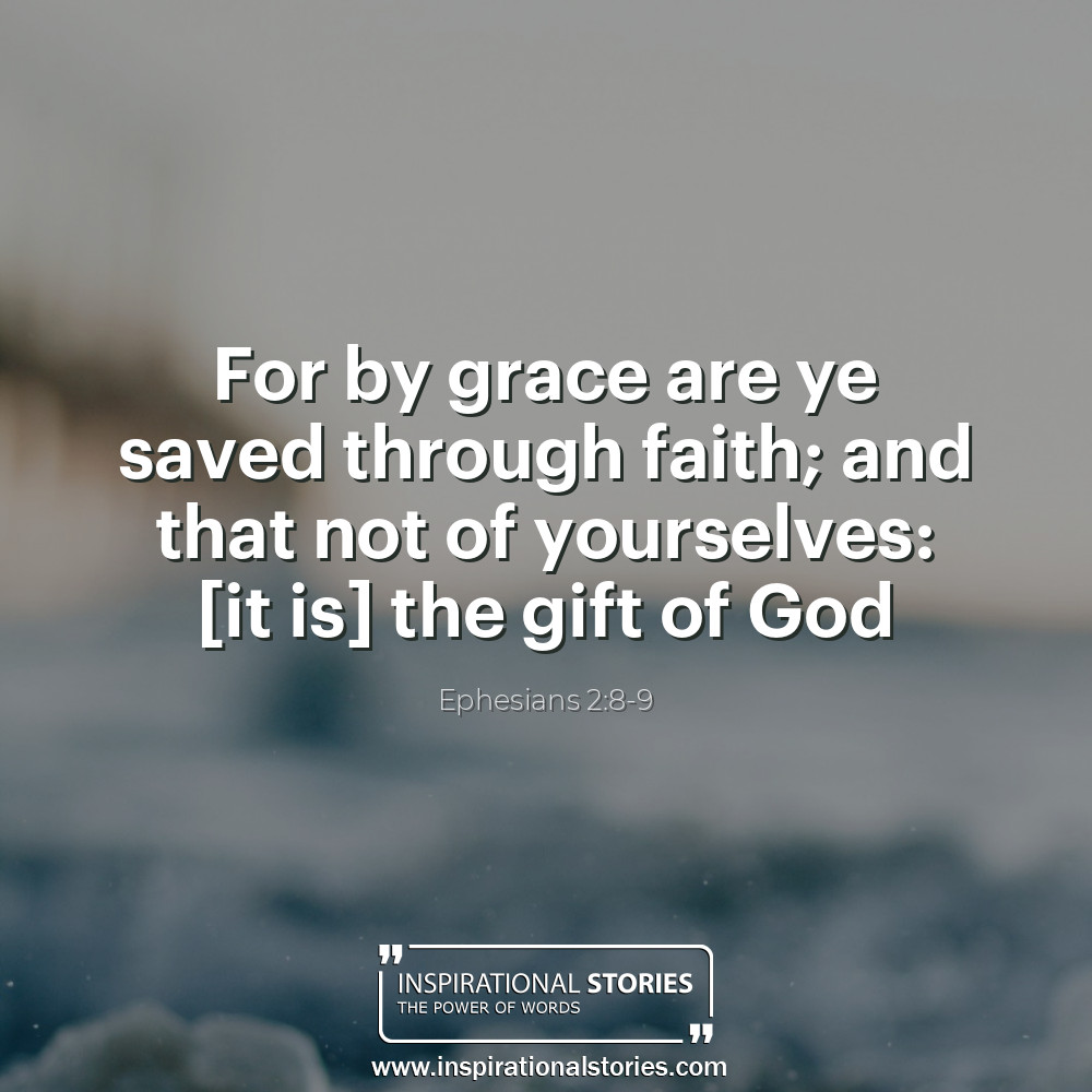 Ephesians 28 9 For By Grace Are Ye Saved Through Faith And That
