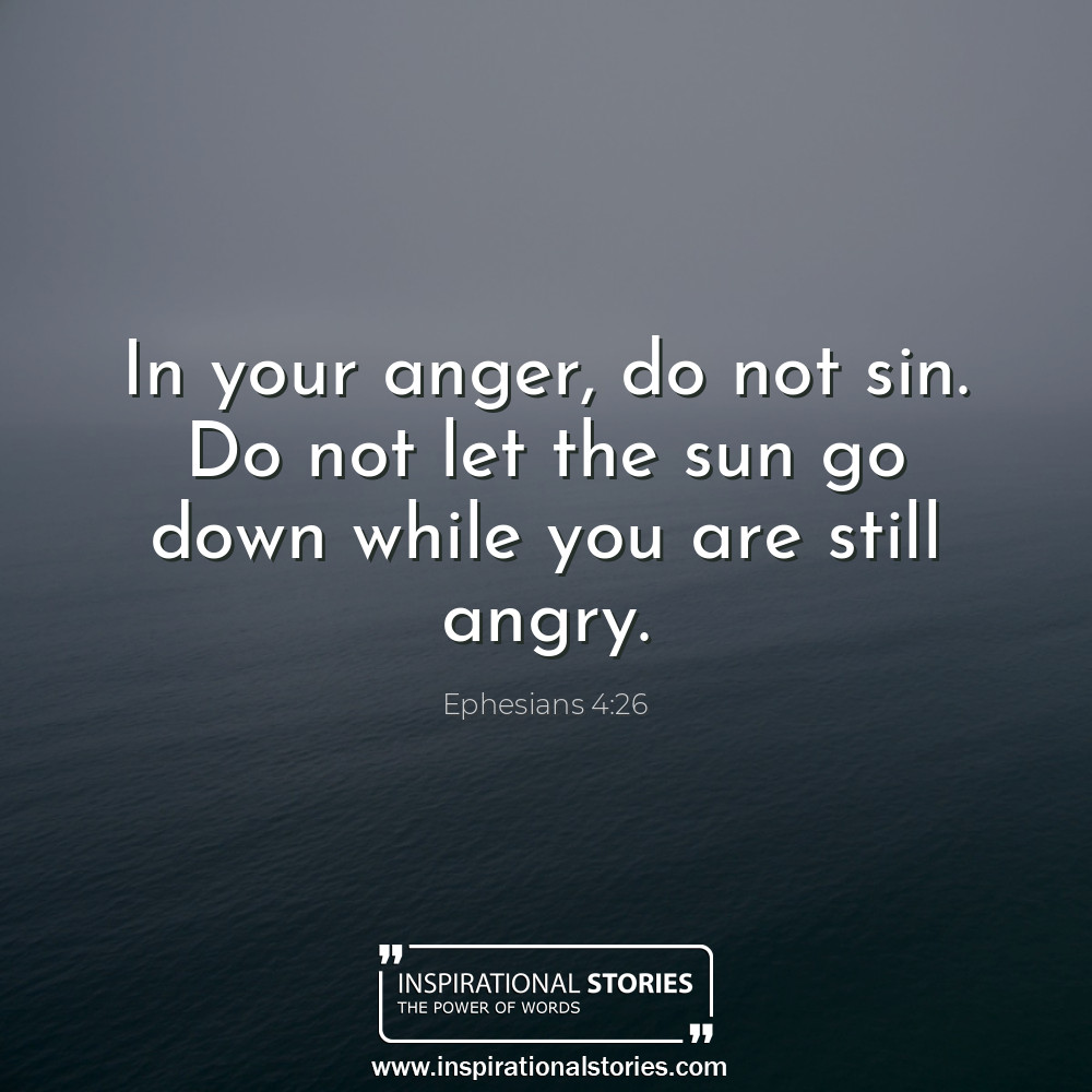 Ephesians 426 In Your Anger Do Not Sin Do Not Let The Sun Go D