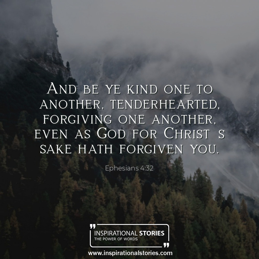 Ephesians 432 And Be Ye Kind One To Another Tenderhearted Forg