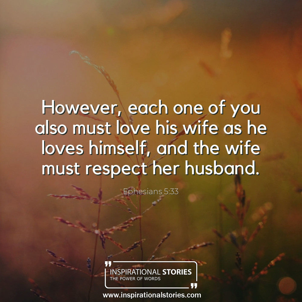 Ephesians 533 However Each One Of You Also Must Love His Wife A