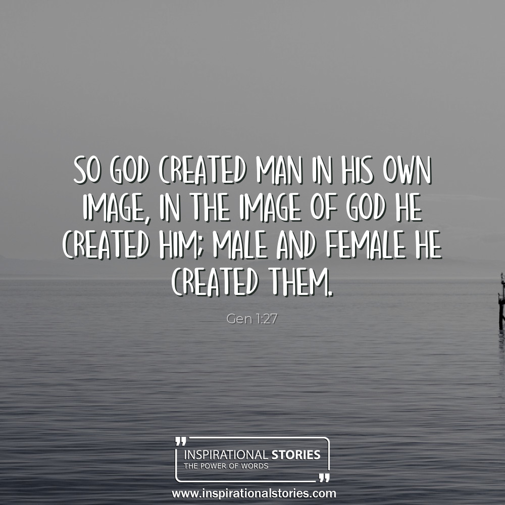 Gen 127 So God Created Man In His Own Image In The Image