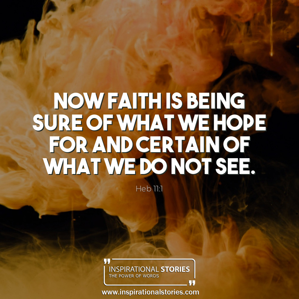 Heb 111 Now Faith Is Being Sure Of What We Hope For And Ce