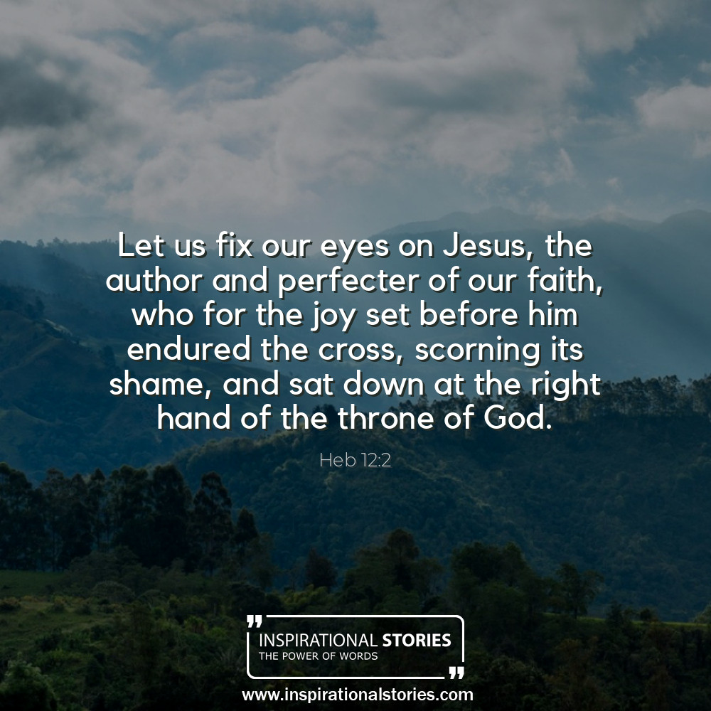 Heb 122 Let Us Fix Our Eyes On Jesus The Author And Perfe
