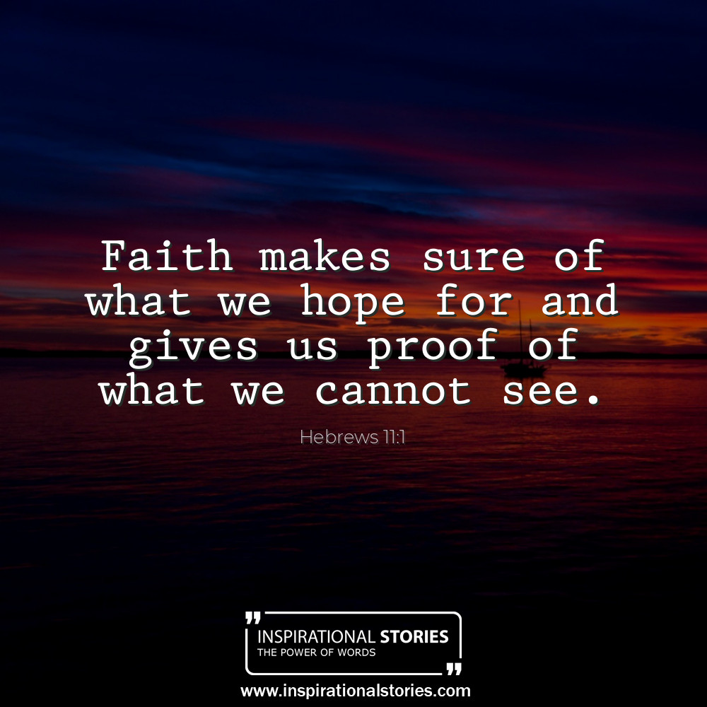 Hebrews 111 Faith Makes Sure Of What We Hope For And Gives Us