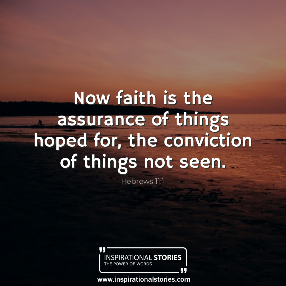 Hebrews 111 Now Faith Is The Assurance Of Things Hoped For Th
