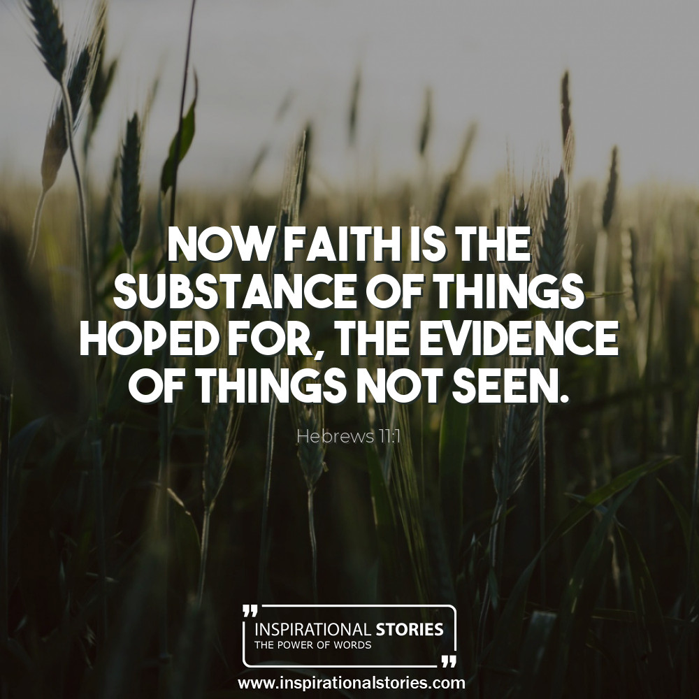 Hebrews 111 Now Faith Is The Substance Of Things Hoped For Th