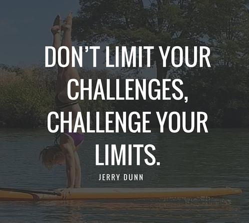 Don't Limit Your Challenges Challenge Your Limits