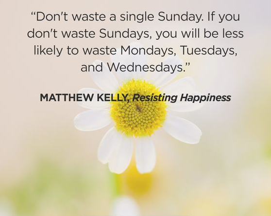 Don't Waste A Single Sunday