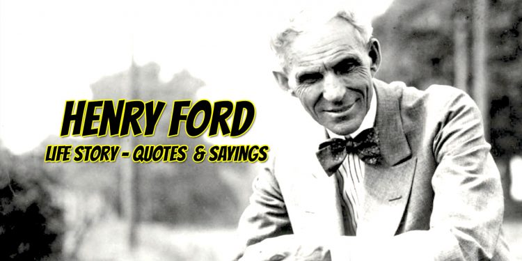 Henry Ford Quotes And Story