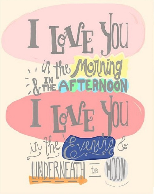 I Love You In The Morning And In The Afternoon I Love You In The Evening And Underneath The Moon