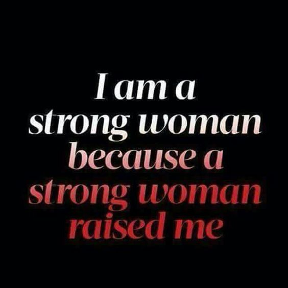 Strong Woman Raised Me