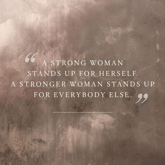 Stronger Woman Stands Up For Everybody