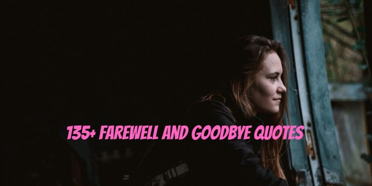 Farewell And Goodbye Quotes