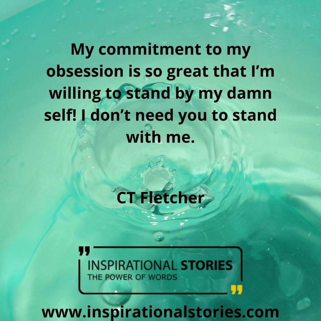 Ct Fletcher Quotes