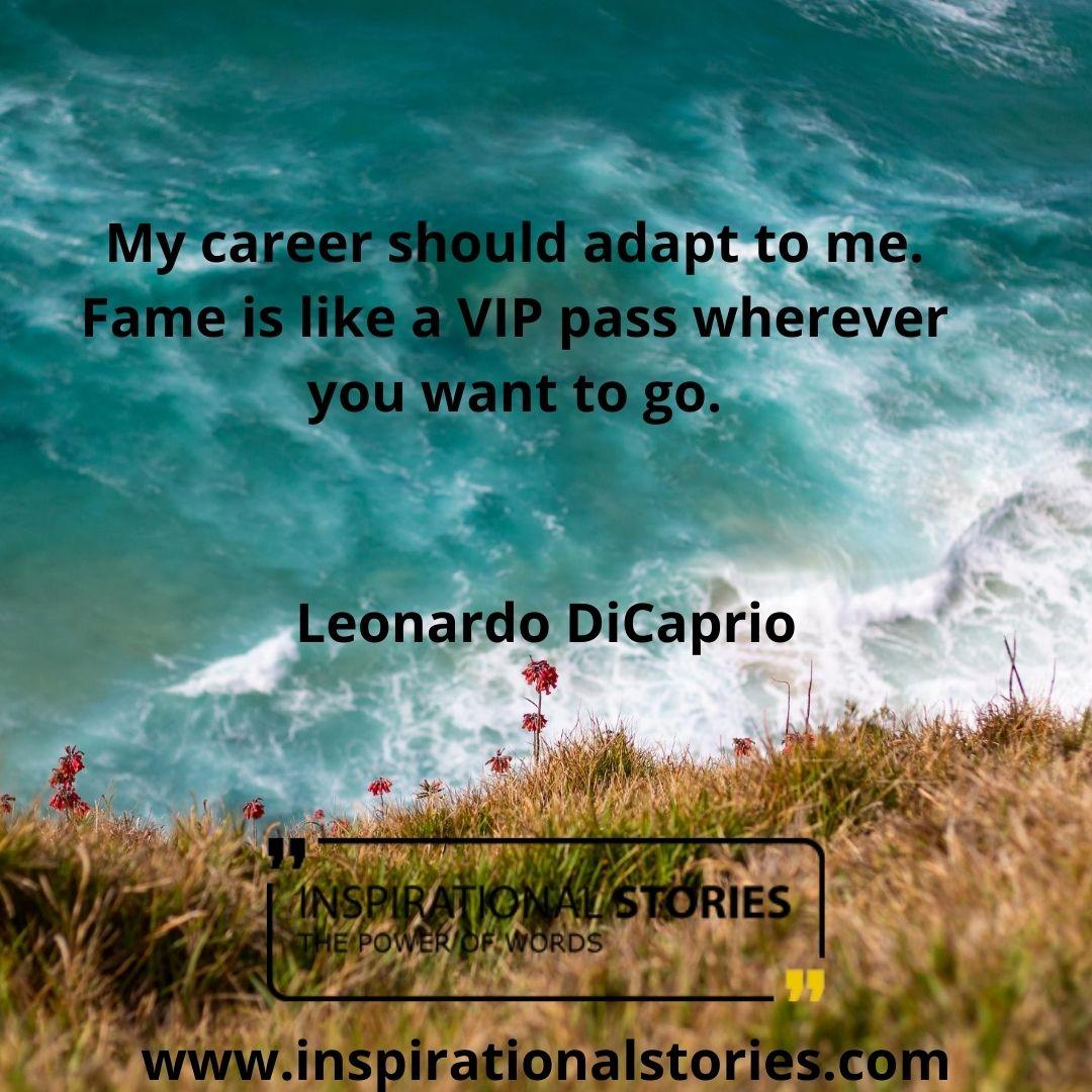 Leonardo Di Caprio Quotes